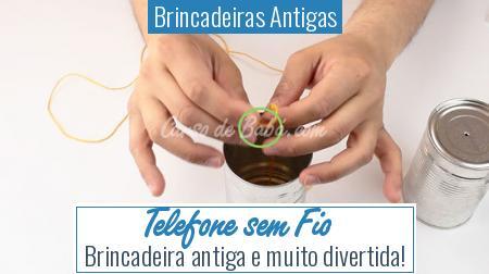 Brincadeiras Antigas - Telefone sem Fio