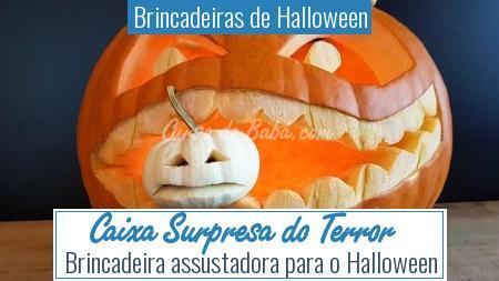 Brincadeiras de Halloween - Caixa Surpresa do Terror