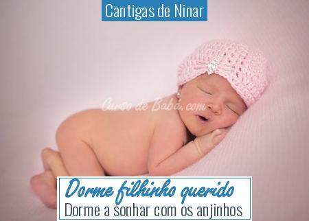 Cantigas de Ninar - Dorme filhinho querido