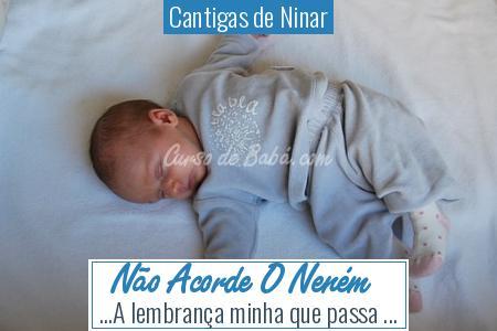 Cantigas de Ninar - Não Acorde O Neném