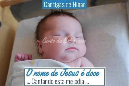 Cantigas de Ninar - O nome de Jesus é doce