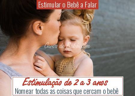 Estimular o Bebê a Falar - Estimulação de 2 a 3 anos