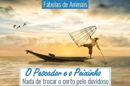 Fábulas de Animais - O Pescador e o Peixinho