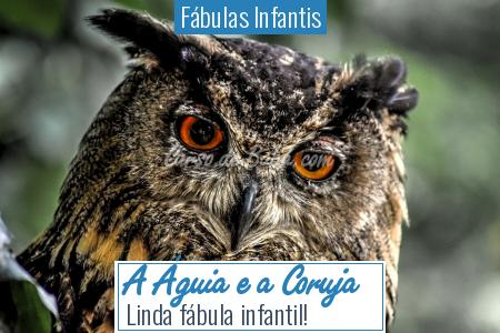Fábulas Infantis - A Águia e a Coruja