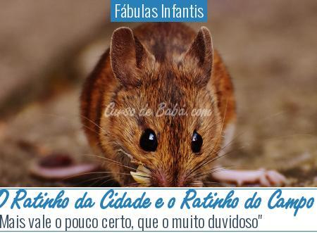 Fábulas Infantis - O Ratinho da Cidade e o Ratinho do Campo