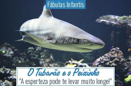 Fábulas Infantis - O Tubarão e o Peixinho