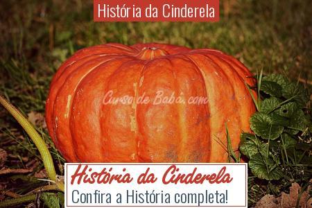 História da Cinderela - História da Cinderela