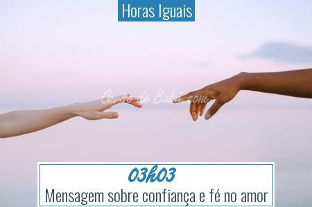 Horas Iguais - 03h03