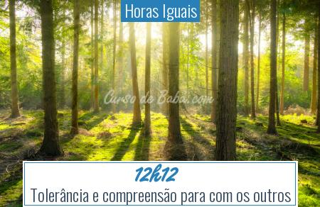Horas Iguais - 12h12