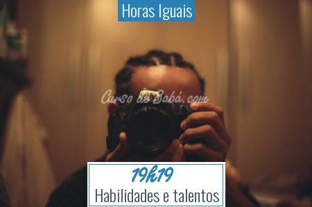 Horas Iguais - 19h19