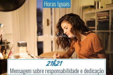 Horas Iguais - 21h21