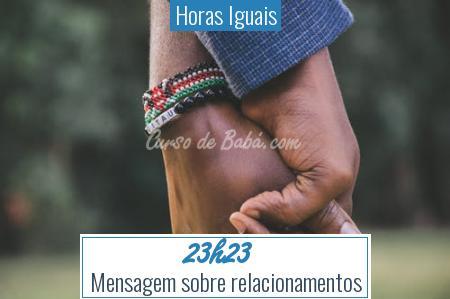 Horas Iguais - 23h23