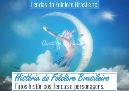 Lendas do Folclore Brasileiro - História do Folclore Brasileiro