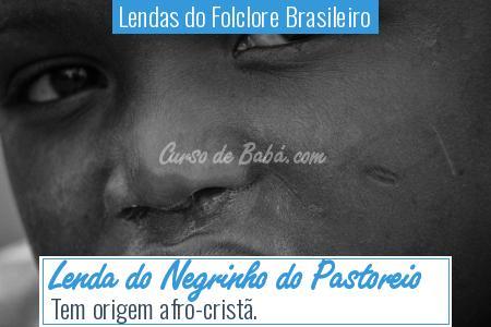 Lendas do Folclore Brasileiro - Lenda do Negrinho do Pastoreio