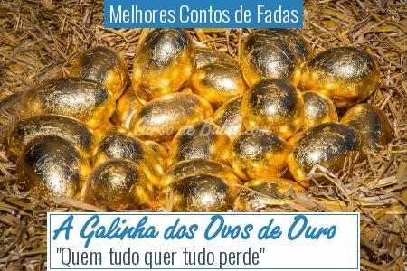 Melhores Contos de Fadas - A Galinha dos Ovos de Ouro