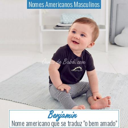 Nomes Americanos Masculinos - Benjamin