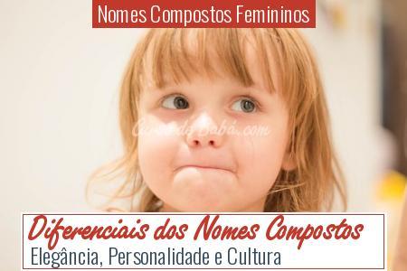 Nomes Compostos Femininos - Diferenciais dos Nomes Compostos
