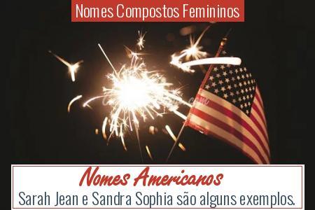 Nomes Compostos Femininos - Nomes Americanos