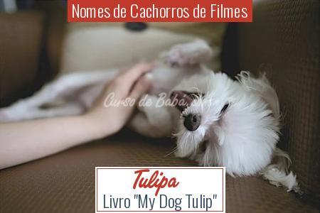 Nomes de Cachorros de Filmes - Tulipa