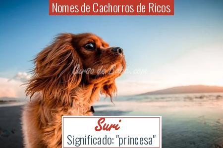Nomes de Cachorros de Ricos - Suri