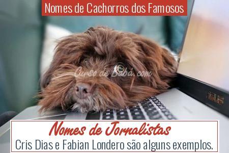Nomes de Cachorros dos Famosos - Nomes de Jornalistas