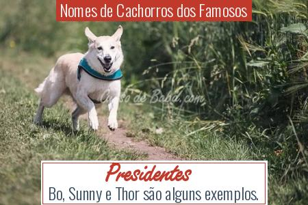 Nomes de Cachorros dos Famosos - Presidentes
