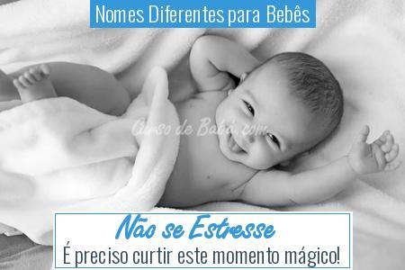 Nomes Diferentes para Bebês - Não se Estresse