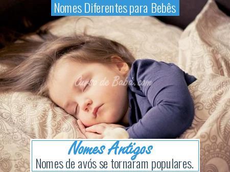 Nomes Diferentes para Bebês - Nomes Antigos