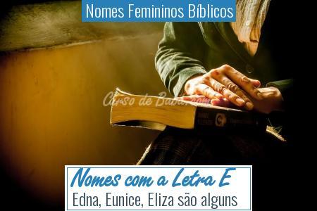Nomes Femininos Bíblicos - Nomes com a Letra E