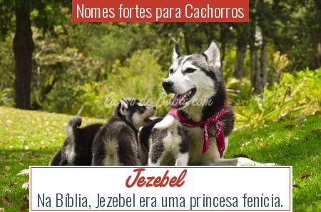 Nomes fortes para Cachorros - Jezebel