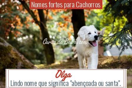 Nomes fortes para Cachorros - Olga