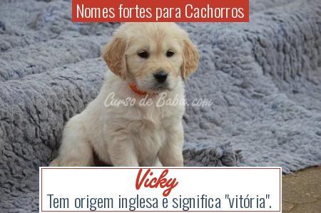 Nomes fortes para Cachorros - Vicky