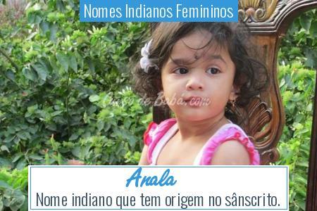 Nomes Indianos Femininos - Anala