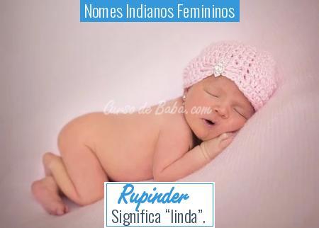 Nomes Indianos Femininos - Rupinder