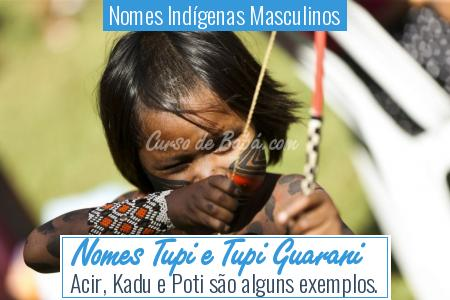 Nomes Indígenas Masculinos - Nomes Tupi e Tupi Guarani