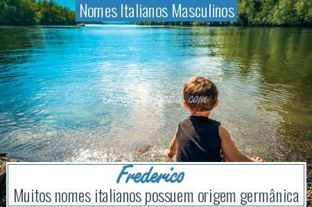 Nomes Italianos Masculinos - Frederico