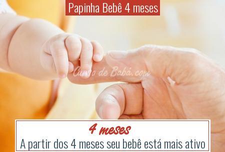 Papinha Bebê 4 meses - 4 meses