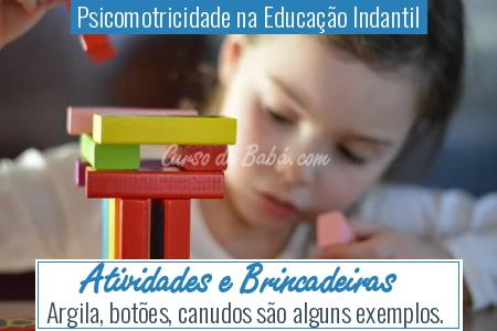 Psicomotricidade na Educação Indantil - Atividades e Brincadeiras