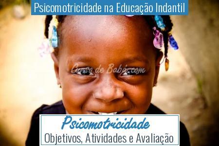 Psicomotricidade na Educação Indantil - Psicomotricidade