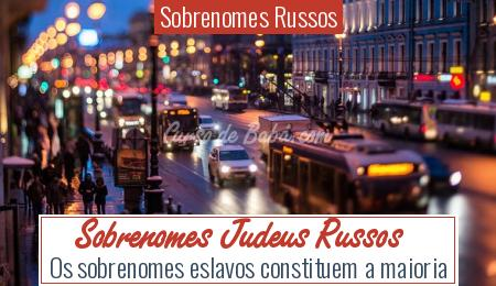 Sobrenomes Russos - Sobrenomes Judeus Russos